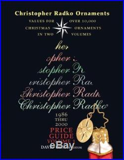 Christopher Radko Ornaments Value Guide 1986 Thru 2000 by David Olsen